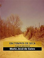 EM TEMPOS DE SECA: A Saga da Sobrevivência