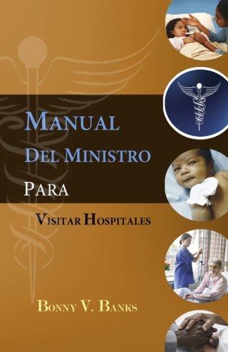 Download Manual Del Ministro Para Visitar Hospitales (Spanish Edition) pdf