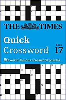 The Times Quick Crossword Book 17: 80 world-famous crossword puzzles from The Times2 (The Times Crosswords)