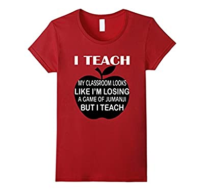 I Teach My Classroom Looks Like Funny Teacher Shirts