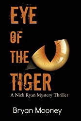 Eye of the Tiger: A Nick Ryan Mystery Thriller (Volume 2)