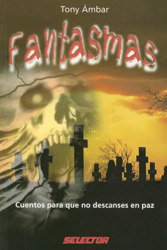 Fantasmas. Cuentos para que no descanses en paz (LITERATURA JUVENIL) (Spanish Edition) [Tony Ambar] (Tapa Blanda)