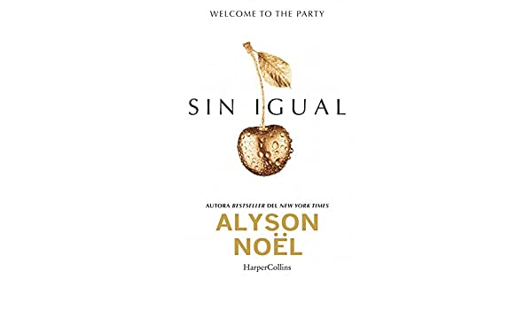 Amazon.com: Sin igual (Young Adult) (Spanish Edition) eBook: Alyson Noel: Kindle Store