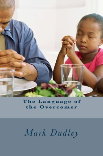 The Language of the Overcomer by CreateSpace Independent Publishing Platform