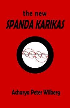 The New Spanda Karikas by [Wilberg, Peter]