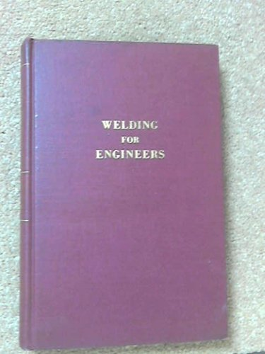 Welding for Engineers by Udin, Harry, etc. (December 1, 1954) Hardcover