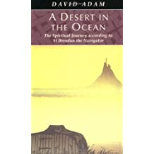 A Desert in the Ocean: The Spiritual Journey According to St. Brendan the Navigator