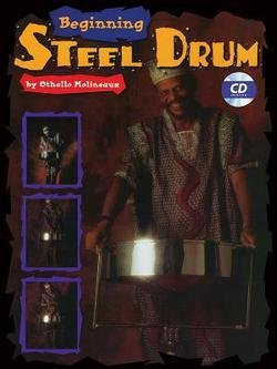 Othello Molineaux: Beginning Steel Drum : Book, CD, & Poster [With Full-Size Practice Poster and Accompaniment CD] (Paperback); 1999 Edition (Beginning Steel Drum)