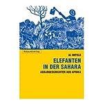 img - for Elefanten in der Sahara: Agrar-Geschichten aus Afrika (Paperback)(German) - Common book / textbook / text book