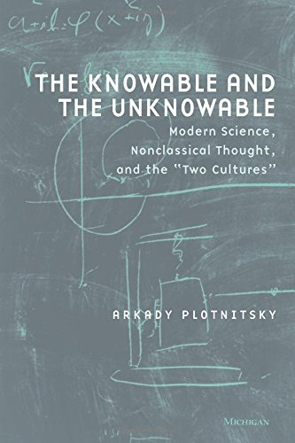 """Download The Knowable and the Unknowable: Modern Science, Nonclassical Thought, and the """"Two Cultures"""" (Studies In Literature And Science) PDF"""