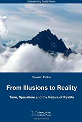 From Illusions to Reality: Time, Spacetime and the Nature of Reality (Understanding Reality Series)