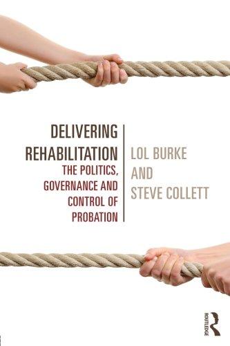 Delivering Rehabilitation: The politics, governance and control of probation