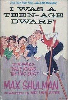 I Was A Teen-Age Dwarf by Max Shulman
