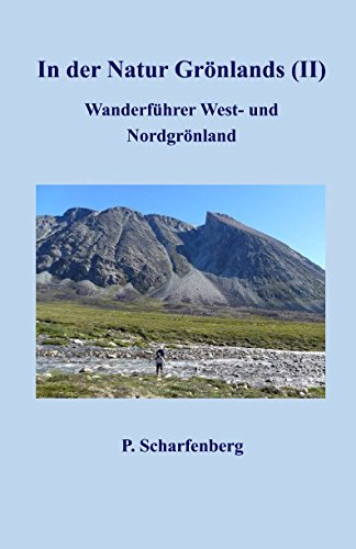 In der Natur Grönlands (II): Wanderführer West- und Nordgrönland (German Edition) PDF