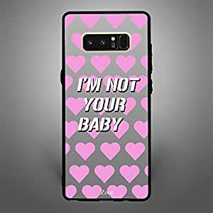 Samsung Galaxy Note 8 I am not your baby