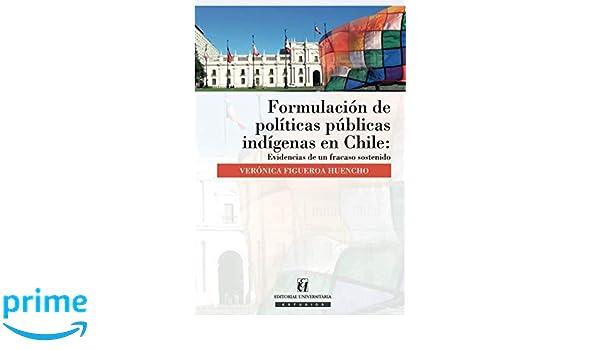 Formulación De Políticas Públicas Indígenas en Chile ...
