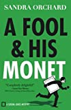 A Fool and His Monet (Serena Jones Mysteries) by  Sandra Orchard in stock, buy online here