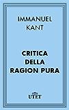 Critica della ragion pura (Classici della filosofia)