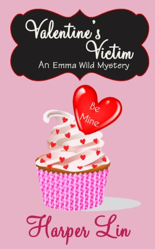 Valentine's Victim (Holiday Series Book 4) (An Emma Wild Mystery with Recipes) by [Lin, Harper]