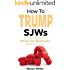 How To Trump SJWs: Using Alinsky's 'Rules for Radicals' Against Liberals