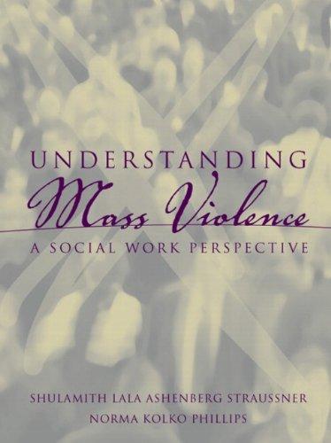 Understanding Mass Violence: A Social Work Perspective