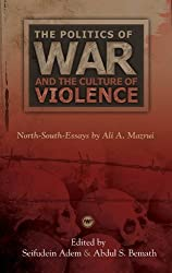 The Politics of War and the Culture of Violence: North South Essays