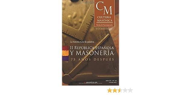II República Española y Masonería: CULTURA MASÓNICA Nº 19: Amazon.es: AA., VV.: Libros