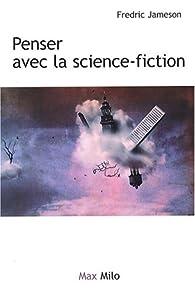 Penser avec la science-fiction : Tome 2 d'Archéologies du futur. Le désir nommé utopie par Fredric Jameson