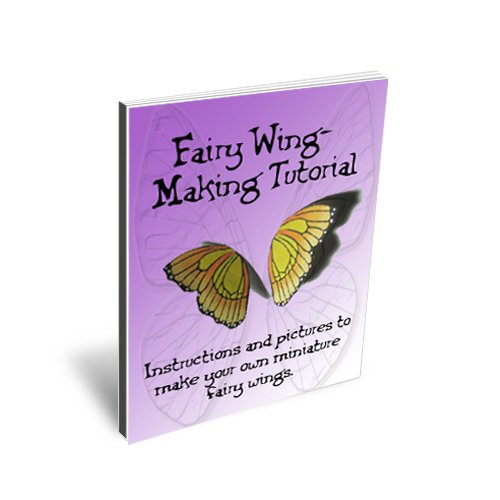 Fairy Wing-Making Tutorial (Wing-Making Tutorials Book 1)