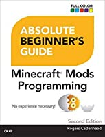 Absolute Beginner's Guide to Minecraft Mods Programming, 2nd Edition Front Cover