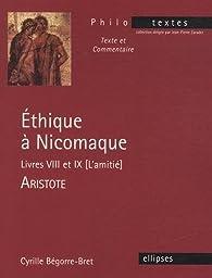 Ethique à Nicomaque - Livres VIII et IX (L'amitié) Aristote par Cyrille Bégorre-Bret