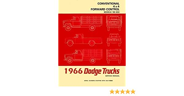 1966 dodge truck factory repair shop & service manual - includes: 100, 200,  300, 400, 500, 600, 700, 800, d, p, s, w, pickup, panel, forward control,