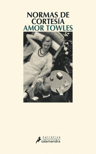 Normas de cortesía (Narrativa) (Spanish Edition) by [Towles, Amor]