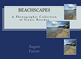 BeachScapes: A Photographic Collection of Scenic Beaches (English Edition) por [Farrow, August]