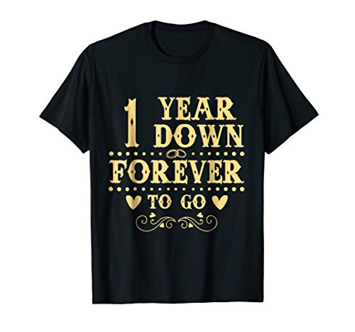 1 Year Down Forever To Go 1st Anniversary Tee For Couple
