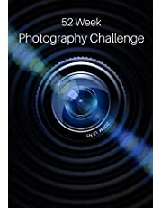 52 Week Photography Challenge: Photography Ideas and Photo Projects for a Whole Year • Inspiration to Try Out New Themes, Effects and Techniques