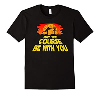 "Disc Golf Shirt ""May the Course be with You"" Trendy Golf Tee"