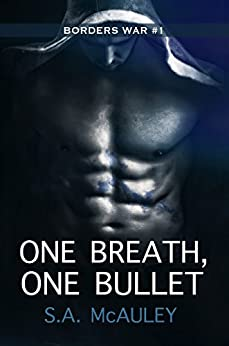 One Breath, One Bullet: The Borders War #1 by [McAuley, S.A.]