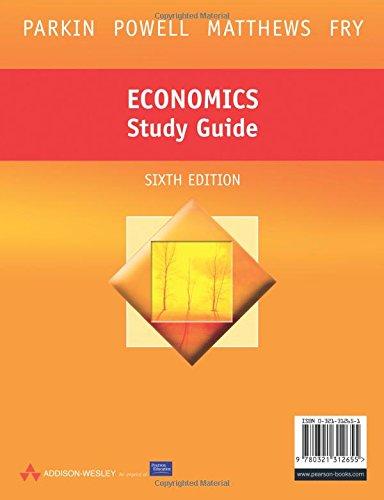 economics study guide michael parkin 9780321312655 amazon com books rh amazon com Principles of Economics Study Guide Economics Study Questions