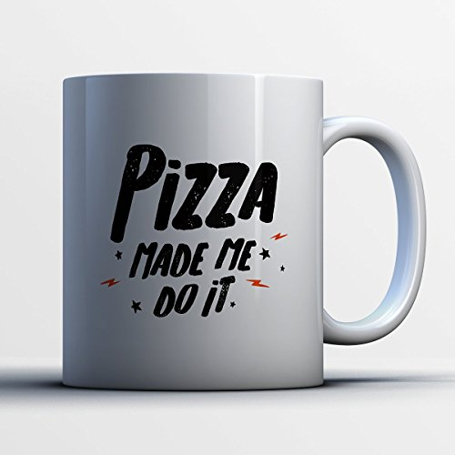 [Pizza Coffee Mug - Pizza Made Me Do It - Funny 11 oz White Ceramic Tea Cup - Cute Pizza Lover Gifts with Pizza Sayings] (Blackstone Ninja Costumes)