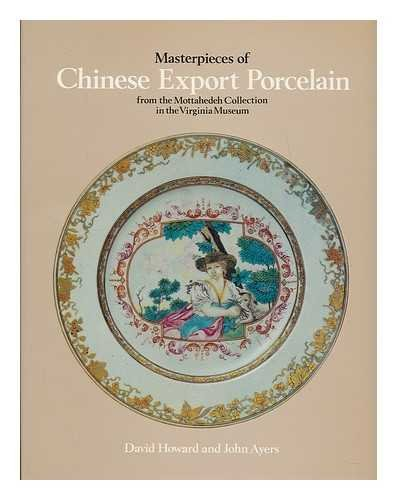 - Masterpieces of Chinese Export Porcelain from the Mottahedeh Collection in the Virginia Museum
