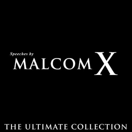 - Speeches By Malcom X - The Ultimate Collection