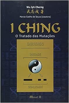 I Ching : O Tratado Das Mutações: Wu Jyh Cherng: Amazon