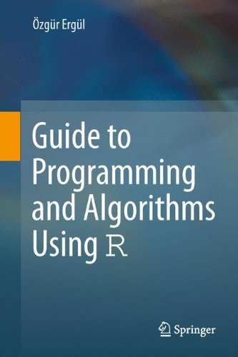 Guide to Programming and Algorithms Using R by Springer