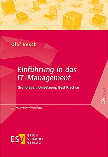 Einführung in das IT-Management: Grundlagen, Umsetzung, Best Practice (ESVbasics) Taschenbuch – 1. August 2016 Prof. Dr. Olaf Resch 3503167471 für die Hochschulausbildung Business / Management