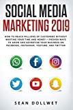img - for Social Media Marketing 2019: How to Reach Millions of Customers Without Wasting Time and Money - Proven Ways to Grow Your Business on Instagram, YouTube, Twitter, and Facebook book / textbook / text book
