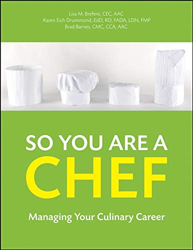 So You Are a Chef: Managing Your Culinary Career
