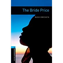 Oxford Bookworms Library: The Bride Price: Level 5: 1,800 Word Vocabulary (Oxford Bookworms Library, Stage 5)