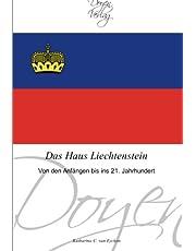 Das Haus Liechtenstein: Von den Anfängen bis ins 21. Jahrhundert (German Edition)
