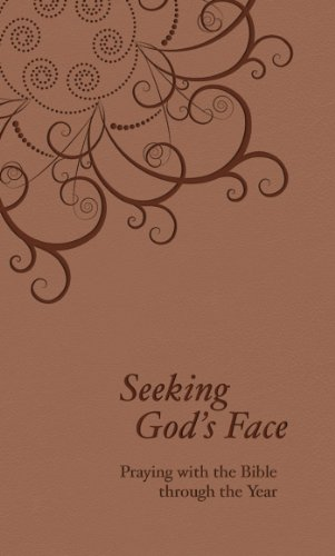Seeking gods face praying with the bible through the year seeking gods face praying with the bible through the year by reinders philip fandeluxe Document